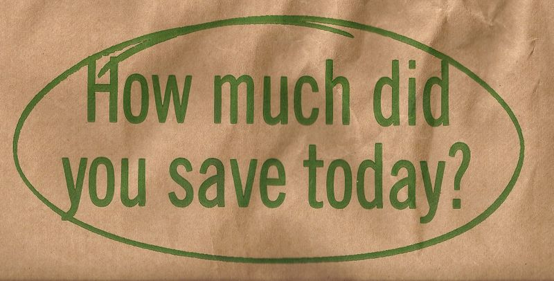How much did you save today